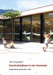 Servicepaket Nachhaltig:Bauen in der Gemeinde. Projektdokumentation 2014 bis 2019